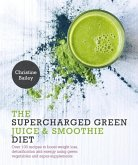 Supercharged Green Juice & Smoothie Diet (eBook, ePUB)