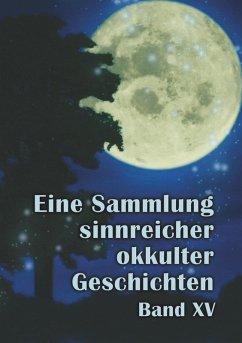 Eine Sammlung sinnreicher okkulter Geschichten (eBook, ePUB)