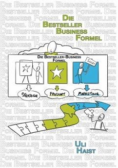 Die Bestseller-Business-Formel (eBook, ePUB) - Haist, Uli