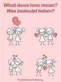 Was bedeutet lieben? - What Does Love Mean? (eBook, ePUB)