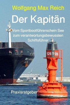 Der Kapitän (eBook, ePUB) - Reich, Wolfgang Max