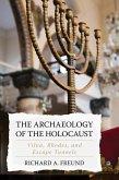 The Archaeology of the Holocaust (eBook, ePUB)