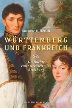 Württemberg und Frankreich (Mängelexemplar) - Dieterich, Susanne
