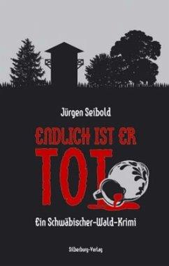 Endlich ist er tot (Mängelexemplar) - Seibold, Jürgen