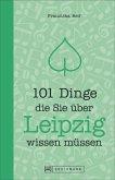 101 Dinge, die Sie über Leipzig wissen müssen (Mängelexemplar)