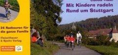 Rund um Stuttgart / Mit Kindern radeln (Mängelexemplar)