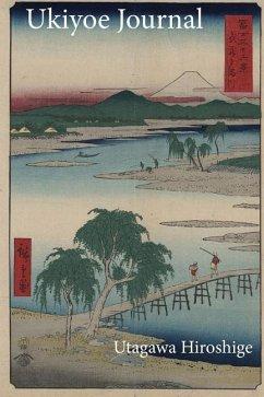Utagawa Hiroshige Ukiyoe Journal: The Tama River with a Few People Fishing, MT Fuji: Timeless Ukiyoe Notebook / Writing Journal - Japanese Woodblock P - World, Pup The