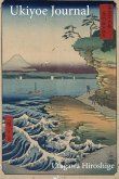 Utagawa Hiroshige Ukiyoe Journal: Walking Along the Coastline at Hota with a View of Mount Fuji: Timeless Ukiyoe Notebook / Writing Journal - Japanese