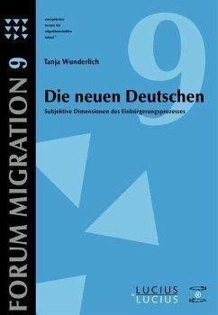 Die neuen Deutschen (eBook, PDF) - Wunderlich, Tanja