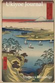 Utagawa Hiroshige Ukiyoe Journal: The Tone River with Sailboats and a View of Mount Fuji: Timeless Ukiyoe Notebook / Writing Journal - Japanese Woodbl