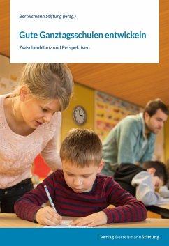 Gute Ganztagsschulen entwickeln (eBook, ePUB)