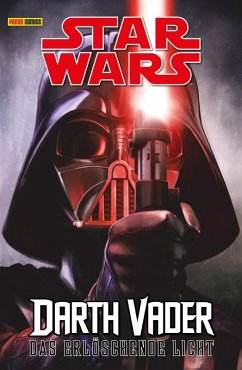 Star Wars - Darth Vader - Das erlöschende Licht (eBook, PDF) - Soule, Charles