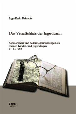 Das Vermächtnis der Inge-Karin (eBook, PDF) - Reinecke, Inge-Karin