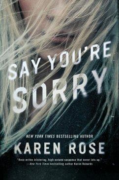 Say You're Sorry (eBook, ePUB) - Rose, Karen