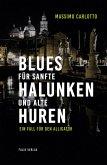 Blues für sanfte Halunken und alte Huren (eBook, ePUB)