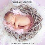 Schlaf gut, mein Engel! Der sanfte Weg zu ruhigen Nächten - Musiken und Geräusche, die Ihr Baby zuverlässig einschlafen lassen (MP3-Download)