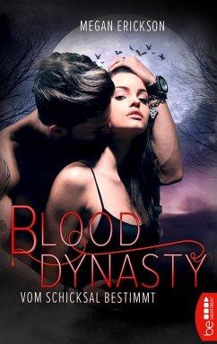 Vom Schicksal bestimmt / Blood Dynasty Bd.1 (eBook, ePUB) - Erickson, Megan