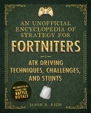 An Unofficial Encyclopedia of Strategy for Fortniters: ATK Driving Techniques, Challenges, and Stunts (eBook, ePUB)