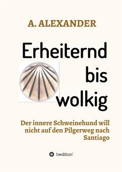 Erheiternd bis wolkig - ALEXANDER, A.