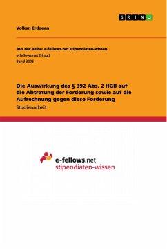 Die Auswirkung des § 392 Abs. 2 HGB auf die Abtretung der Forderung sowie auf die Aufrechnung gegen diese Forderung