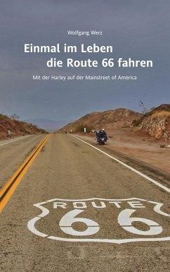 Einmal im Leben die Route 66 fahren - Werz, Wolfgang