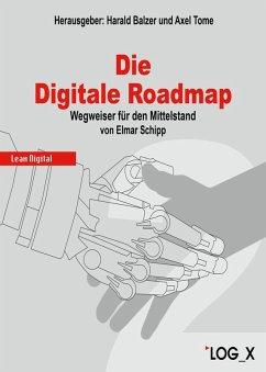 Die Digitale Roadmap (eBook, ePUB) - Elmar, Schipp