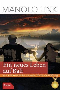 Ein neues Leben auf Bali (eBook, ePUB) - Link, Manolo