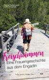 Freischwimmen. Eine Frauengeschichte aus dem Engadin (eBook, ePUB)