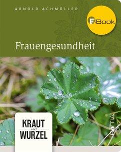 Frauengesundheit (eBook, ePUB) - Achmüller, Arnold