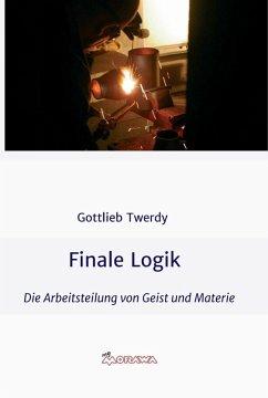 Finale Logik (eBook, ePUB) - Twerdy, Gottlieb