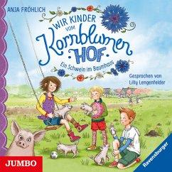 Ein Schwein im Baumhaus / Wir Kinder vom Kornblumenhof Bd.1 (MP3-Download) - Fröhlich, Anja
