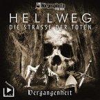 Hörgespinste Trilogie: Hellweg: Die Strasse der Toten – Teil 1 – Vergangenheit (MP3-Download)