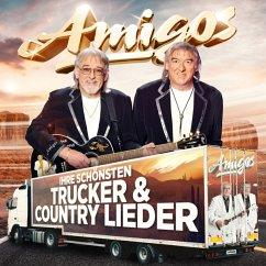 Ihre Schönsten Trucker & Country Lieder - Amigos,Die
