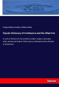 Popular Dictionary of Architecture and the Allied Arts