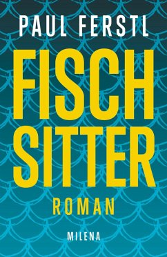 Fischsitter (eBook, ePUB) - Ferstl, Paul