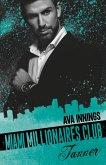 Miami Millionaires Club –Tanner (eBook, ePUB)