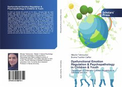Dysfunctional Emotion Regulation & Psychopathology in Children & Youth - Tahmouresi, Niloufar; Tuschen Caffier, Brunna