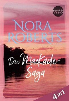 Nora Roberts - Die MacKade-Saga (4in1) (eBook, ePUB) - Roberts, Nora