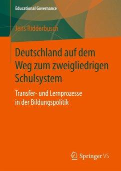 Deutschland auf dem Weg zum zweigliedrigen Schulsystem - Ridderbusch, Jens