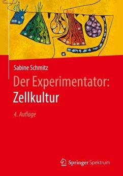 Der Experimentator: Zellkultur - Schmitz, Sabine