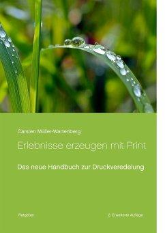 Erlebnisse erzeugen mit Print - Müller-Wartenberg, Carsten
