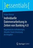 Individuelle Datenverarbeitung in Zeiten von Banking 4.0