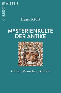 Mysterienkulte der Antike (eBook, ePUB) - Kloft, Hans