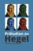 Präludien zu Hegel (eBook, ePUB)