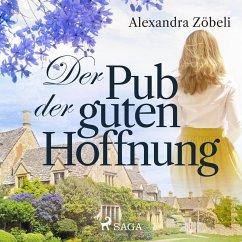 Der Pub der guten Hoffnung (Ungekürzt) (MP3-Download) - Zöbeli, Alexandra