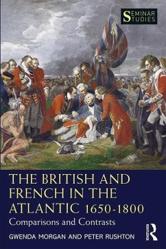 The British and French in the Atlantic 1650-1800 - Morgan, Gwenda; Rushton, Peter (University of Sunderland, UK)