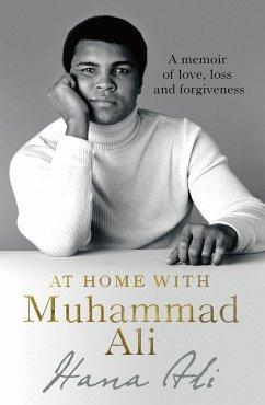 At Home with Muhammad Ali - Ali, Hana Yasmeen