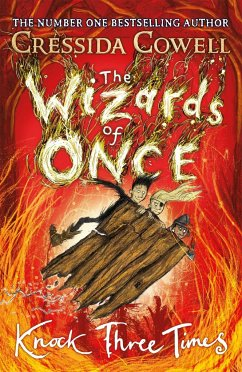 The Wizards of Once 03: Knock Three Times - Cowell, Cressida