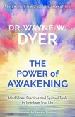 The Power of Awakening: Mindfulness Practices and Spiritual Tools to Transform Your Life