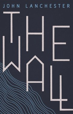 The Wall - Lanchester, John
